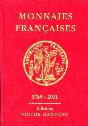 Monnaies Françaises 1789-2011 (Gadoury) - Shopping De Panne